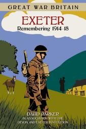 Exeter: Remembering 1914-18