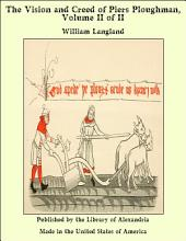 The Vision and Creed of Piers Ploughman, Volume II of II