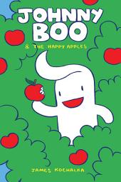 Johnny Boo Book 3: Happy Apples