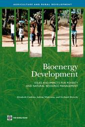 Bioenergy Development: Issues and Impacts for Poverty and Natural Resource Management
