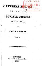 Caterina Medici di Brono: novella storica del secolo XVII.