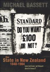 State in New Zealand, 1840-198: Socialism without Doctrines?
