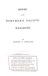 History of the Northern Pacific Railroad