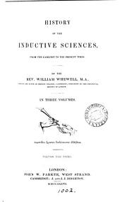 History of the inductive sciences, from the earliest to the present times: Volume 3
