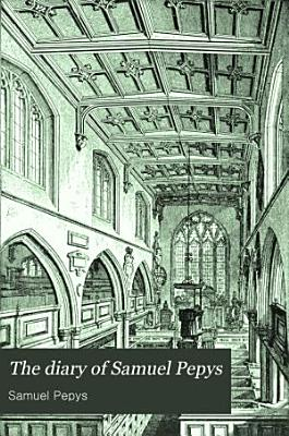 The Diary of Samuel Pepys PDF