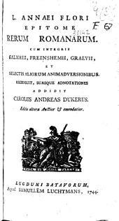 L. Annaei Flori Epitome rerum romanarum: cum integris Salmasii, Freinshemii, Graevii et selectis aliorum animadversionibus