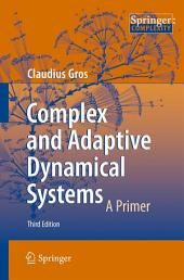 Complex and Adaptive Dynamical Systems: A Primer, Edition 3