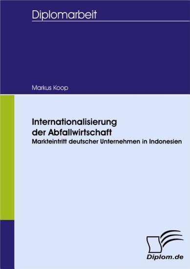 Internationalisierung der Abfallwirtschaft  Markteintritt deutscher Unternehmen in Indonesien PDF