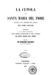 La cupola di Santa Maria del Fiore: illustrata con i documenti dell'Archivio dell' opera secolare, saggio di una compiuta illustrazione dell'Opera secolare e del tempio di Santa Maria del Fiore
