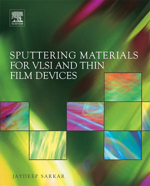 Sputtering Materials for VLSI and Thin Film Devices PDF