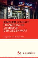 Kindler Kompakt  Franz  sische Literatur der Gegenwart PDF