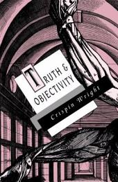 TRUTH AND OBJECTIVITY