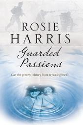 Guarded Passions: A family saga from World War Two
