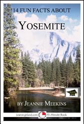 14 Fun Facts About Yosemite: A 15-Minute Book: Educational Version