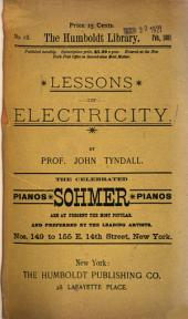 Lessons in Electricity: To which is Added an Elementary Lecture on Magnetism