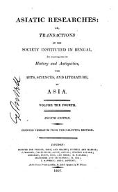 Asiatick Researches; Or, Transactions: Volume 4