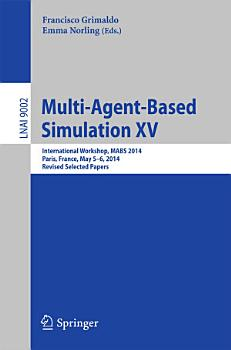 Multi Agent Based Simulation XV PDF