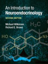 An Introduction to Neuroendocrinology: Edition 2