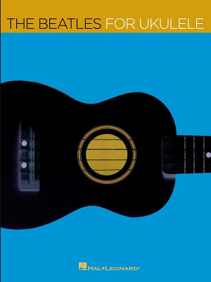 The Beatles for Ukulele  Songbook