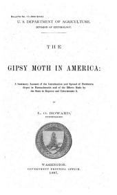 The gipsy moth in America: a summary account of the introduction and spread of Porthetria dispar in Massachusetts and of the efforts made by the state to repress and eliminate it