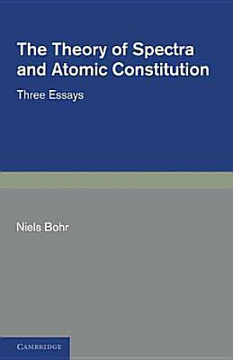 The Theory of Spectra and Atomic Constitution