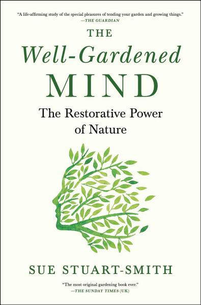 Download The Well Gardened Mind Book