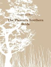 The Planter's Northern Bride: A Novel, Volume 2