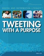 Tweeting with a Purpose