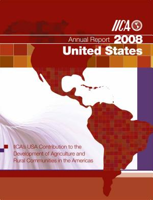 2008 National Annual Report  IICA s USA Contribution to the Development of Agriculture and Rural Communities in the Americas PDF