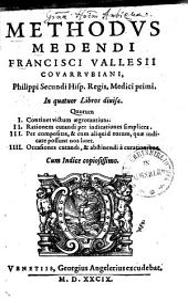 Methodus medendi Francisci Vallesii: in 4 libros diversa