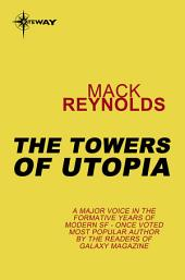 The Towers of Utopia