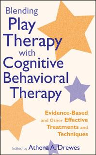 Blending Play Therapy with Cognitive Behavioral Therapy Book