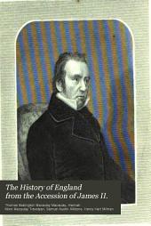 The History of England from the Accession of James II.