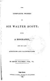 The Complete Works of Sir Walter Scott: With a Biography, and His Last Additions and Illustrations, Volume 6