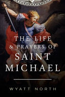 Download The Life and Prayers of Saint Michael the Archangel Book