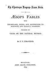 Aesop's Fables: With Vocabulary, Notes, and References to Goodwin's and Hadley's Grammars ; Preceded by Talks on the Natural Method