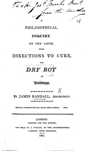 A philosophical inquiry on the cause  with directions to cure the dry rot in buildings