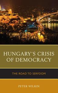 Hungary   s Crisis of Democracy PDF