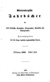 Württembergische Jahrbücher für vaterländische Geschichte, Geographie, Statistik und Topographie: 1858 (1860)
