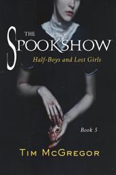 Spookshow 5: Half-Boys and Gypsy Girls