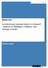 In which ways national history is debated? - Analysis of 'Midnight's Children' and 'Passage to India'