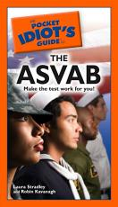 The Pocket Idiot s Guide to the ASVAB PDF