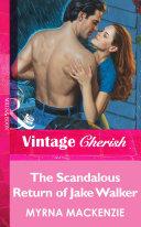 The Scandalous Return of Jake Walker (Mills & Boon Vintage Cherish)