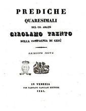 Prediche quaresimali del co. abate Girolamo Trento della Compagnia di Gesù