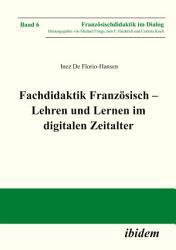 Fachdidaktik Franz  sisch   Lehren und Lernen im digitalen Zeitalter PDF