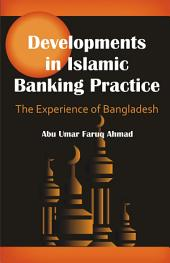 Developments in Islamic Banking Practice: The Experience of Bangladesh