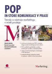 POP - In-store komunikace v praxi: Trendy a nástroje marketingu v místě prodeje
