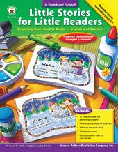 Little Stories for Little Readers, Grades K - 4: Beginning Reproducible Books in English and Spanish