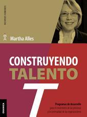 Construyendo Talento: Programas de desarrollo para el crecimiento de las personas y la continuidad organizacional