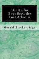 The Radio Boys Seek The Lost Atlantis